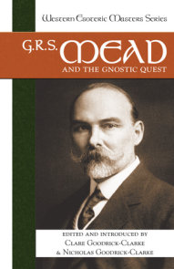 G. R. S. Mead and the Gnostic Quest