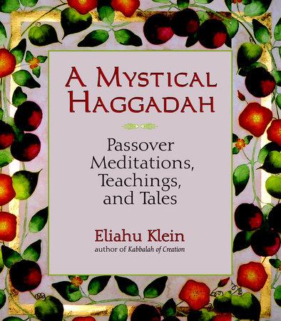 A Mystical Haggadah by Eliahu Klein