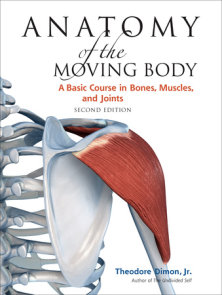 Anatomy of the Moving Body, Second Edition