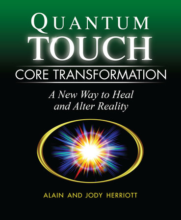 Quantum-Touch Core Transformation by Alain Herriott and Jody Herriott