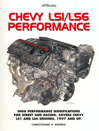 Chevy LS1/LS6 Performance by Chris Endres