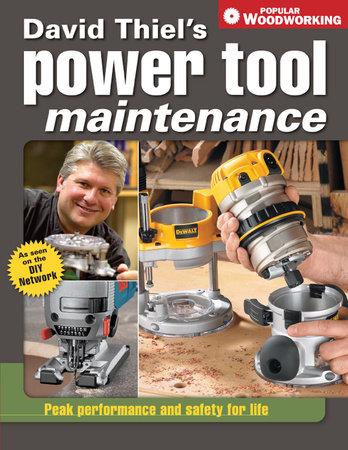 David Thiel's Power Tool Maintenance by David Thiel