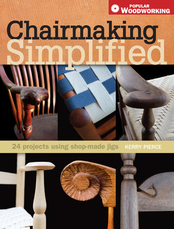 Chairmaking Simplified by Kerry Pierce
