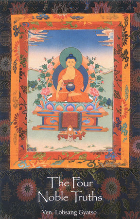 The Four Noble Truths by Ven Lobsang Gyatso