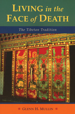 Living in the Face of Death by Glenn H. Mullin