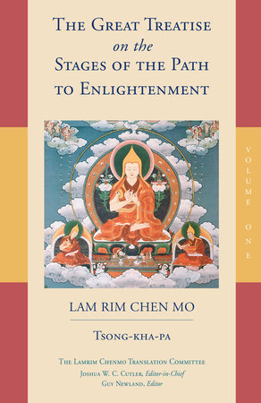 The Great Treatise on the Stages of the Path to Enlightenment (Volume 1) by Tsong-Kha-Pa