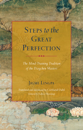 Steps to the Great Perfection by Jigme Lingpa