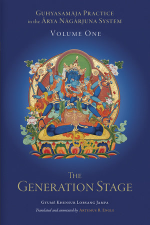 Guhyasamaja Practice in the Arya Nagarjuna System, Volume One by Gyumé Khensur Lobsang Jampa