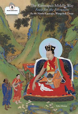 The Karmapa's Middle Way by The Ninth Karmapa Wangchuk Dorje