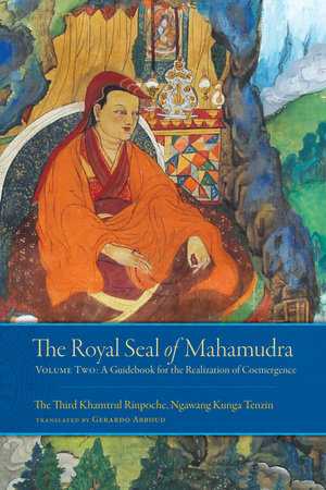 The Royal Seal of Mahamudra, Volume Two by Khamtrul Rinpoche and Gerardo Abboud