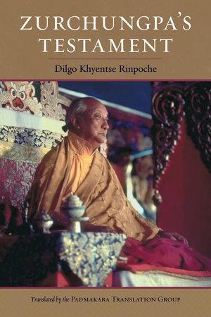 Zurchungpa's Testament by Dilgo Khyentse