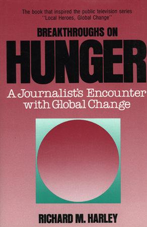 Breakthroughs on Hunger by Richard M. Harley