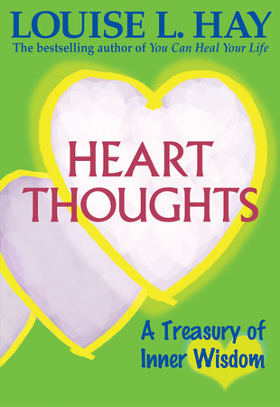 Heart Thoughts by Louise Hay