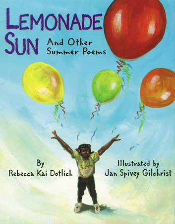 Lemonade Sun by Rebecca Kai Dotlich