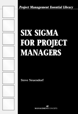 Six Sigma for Project Managers by Steve Neuendorf