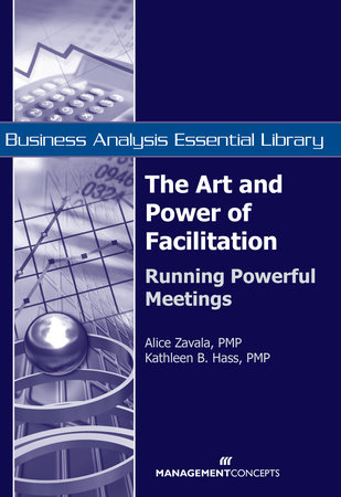 The Art and Power of Facilitation by Alice Zavala and Kathleen B. Hass