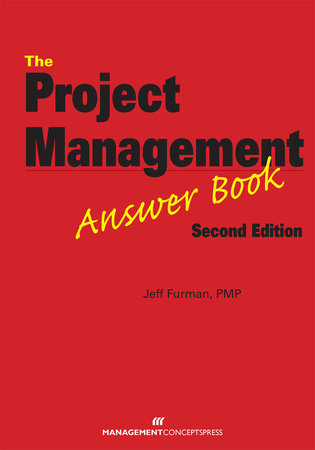 The Project Management Answer Book by Jeff Furman
