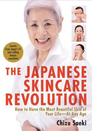 The Japanese Skincare Revolution by Chizu Saeki