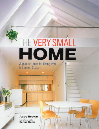 The Very Small Home by Azby Brown