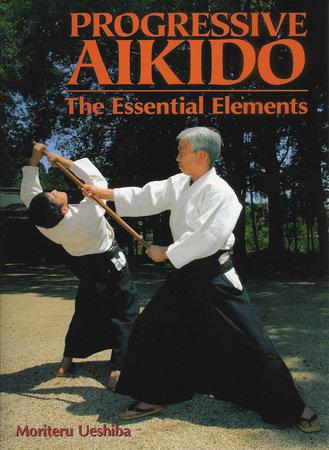 Progressive Aikido by Moriteru Ueshiba