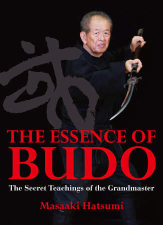 The Essence of Budo by Masaaki Hatsumi