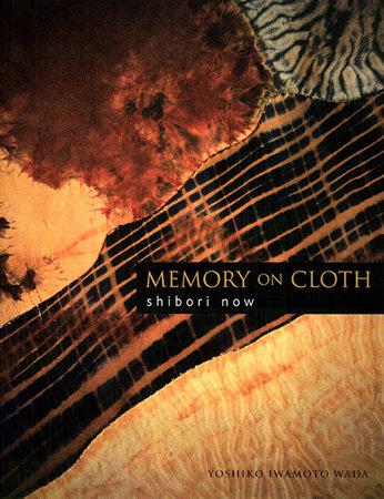 Memory on Cloth by Yoshiko Iwamoto Wada