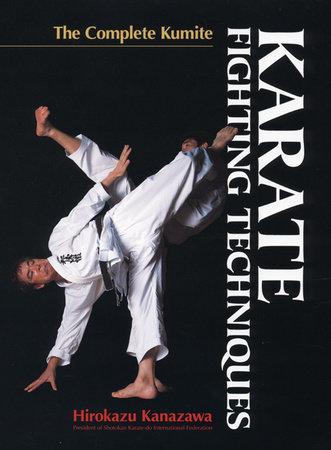 Karate Fighting Techniques by Hirokazu Kanazawa