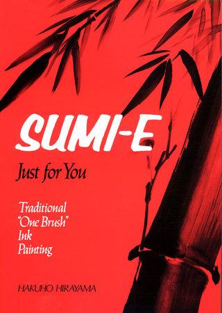 Sumi-E Just for You by Hakuho Hirayama