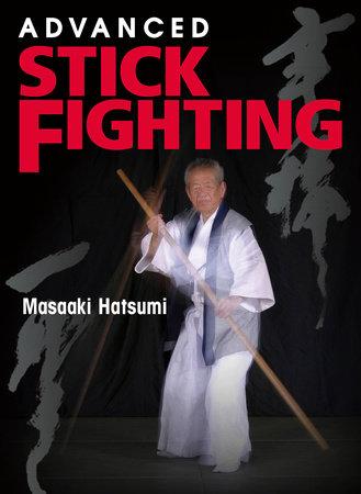 Advanced Stick Fighting by Masaaki Hatsumi