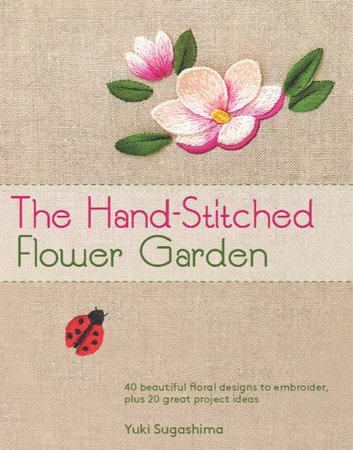 The Hand-Stitched Flower Garden by Yuki Sugashima