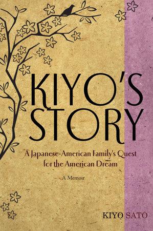 Kiyo's Story by Kiyo Sato