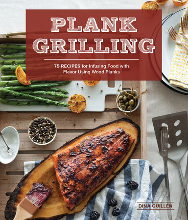 Plank Grilling by Dina Guillen