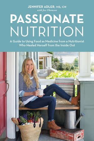 Passionate Nutrition by Jennifer Adler and Jess Thomson