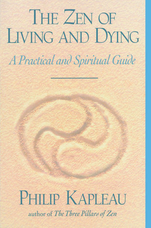 The Zen of Living and Dying by Philip Kapleau
