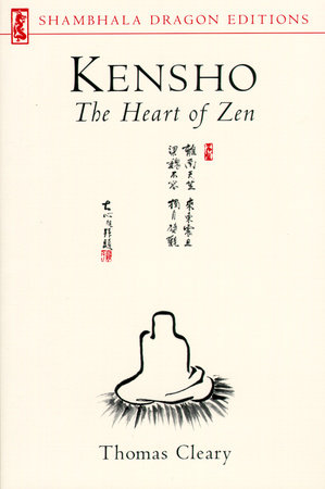 Kensho: The Heart of Zen by Thomas Cleary