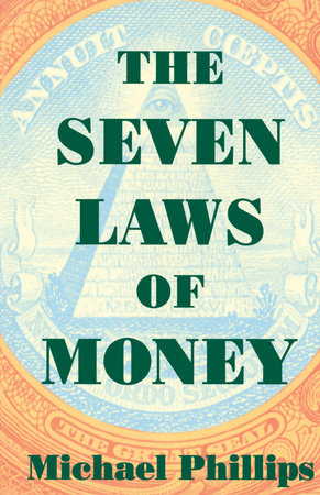 The Seven Laws of Money by Michael Phillips