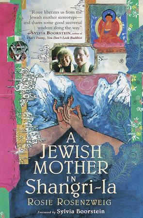 A Jewish Mother in Shangri-La by Rosie Rosenzweig