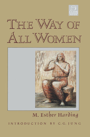 The Way of All Women by Esther Harding