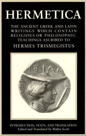 Hermetica: Volume One by Walter Scott