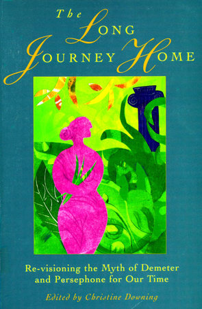 The Long Journey Home by Christine Downing
