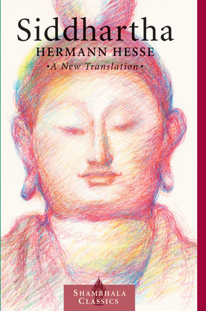 Siddhartha by Herman Hesse; translated by Sherab Chodzin Kohn