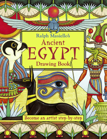 Ralph Masiello's Ancient Egypt Drawing Book by Ralph Masiello