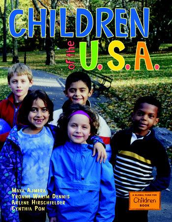 Children of the U.S.A. by Maya Ajmera, Yvonne Wakim Dennis, Arlene Hirschfelder and Cynthia Pon