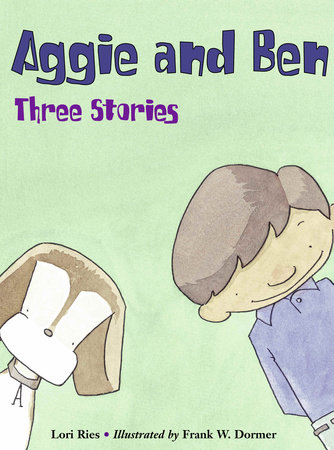 Aggie and Ben: Three Stories by Lori Ries