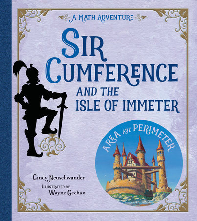 Sir Cumference and the Isle of Immeter by Cindy Neuschwander