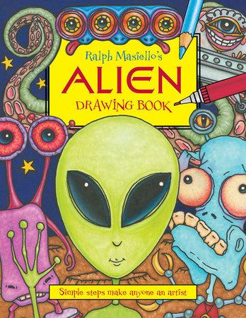 Ralph Masiello's Alien Drawing Book by Ralph Masiello
