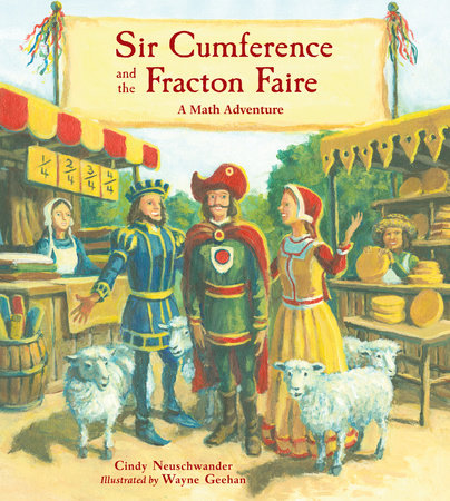 Sir Cumference and the Fracton Faire by Cindy Neuschwander (Author); Wayne Geehan (Illustrator)