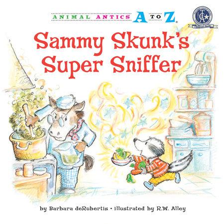 Sammy Skunk's Super Sniffer by Barbara deRubertis