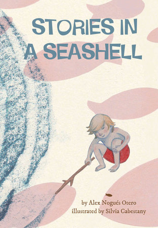Stories in a Seashell by Alex Nogues Otero