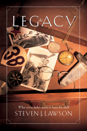 The Legacy by Steven J. Lawson